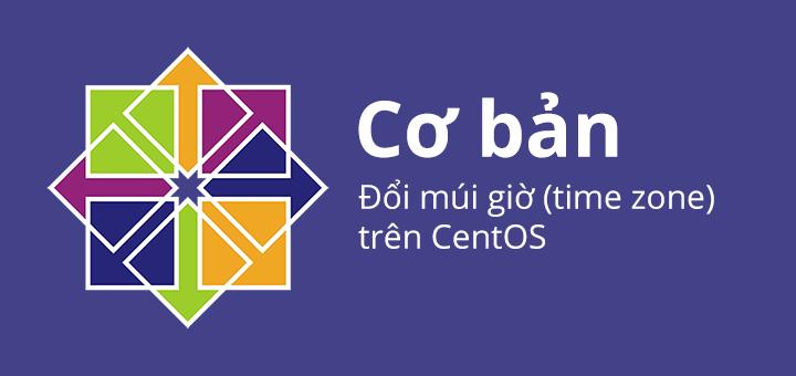 Điều chỉnh múi giờ trên Centos Server